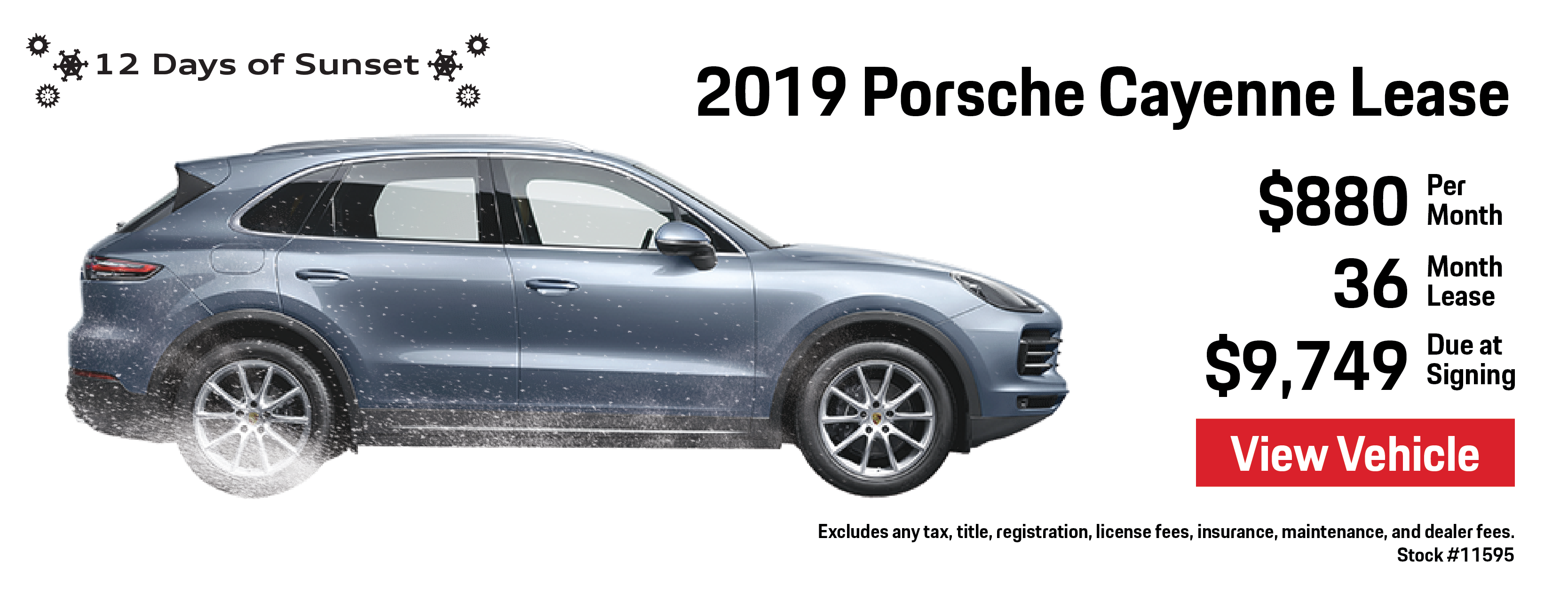 12 Days of Sunset   Day 5   2019 Porsche Cayenne Lease   $738 per month   36 month lease   $9,608 due at signing   View Details