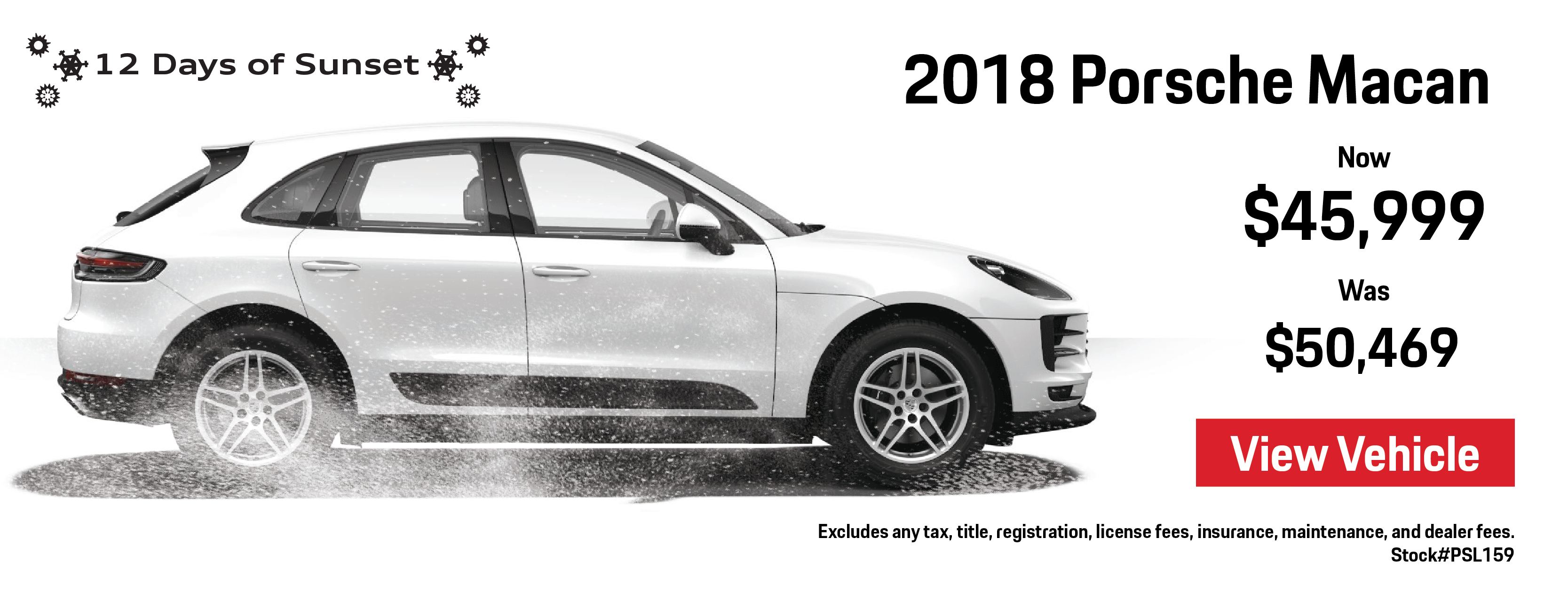 12 Days of Sunset   Day 12   Additional 2018 Macan Savings   Now $45,999 Was $50,469   View Details