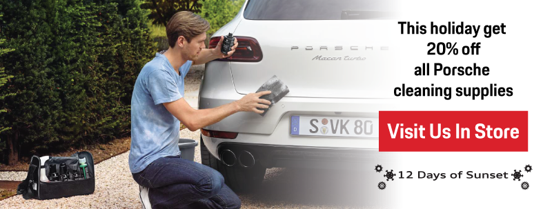 12 Days of Sunset   Day 8   20% Off all Porsche cleaning supplies   Visit Us In Store