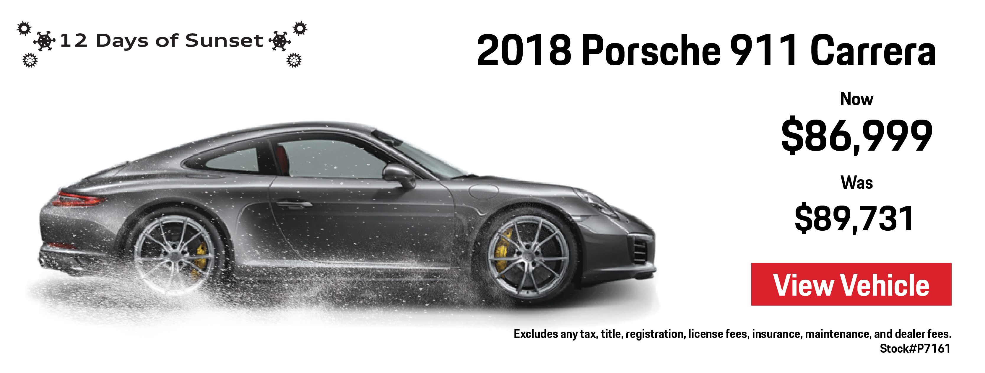 12 Days of Sunset   Day 9   2018 911 Carrera Savings   Now $86,999 Was $89,731   View Vehicle